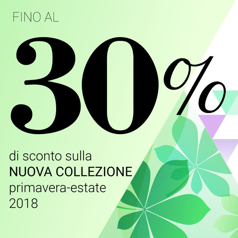 Sconto 30% Primavera Estate 2018