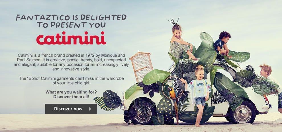 Fantaztico is delighted to present you Catimini!